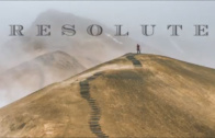 Resolute Part 2 – Pastor Chad Everett